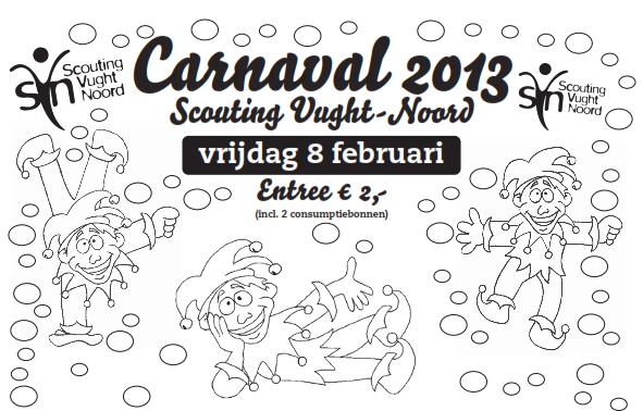 Carnaval bij Scouting Vught-Noord: vrijdag 8 februari 2013. Entree 2 euro (inclusief 2 consumptiebonnen). Toegankelijk voor alle Scouting leden en introducees